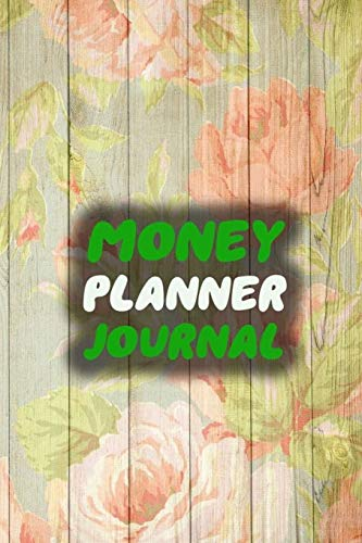Money Planner Journal: Floral 52 Weeks or 365 Days Budget Management Organizer Notebook  To Debt Out or Passive Income | Flowers Wall Painting Print