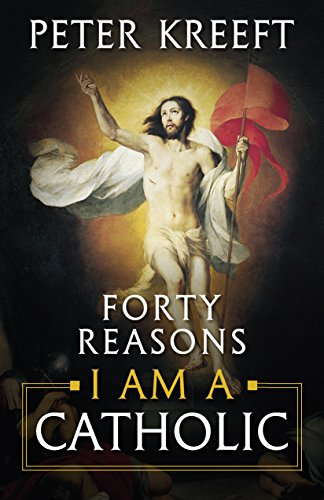 Forty Reasons I Am a Catholic (English Edition)