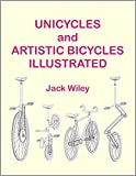 Unicycles and Artistic Bicycles Illustrated (English Edition)
