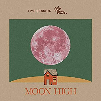 Moon High (Live Session)