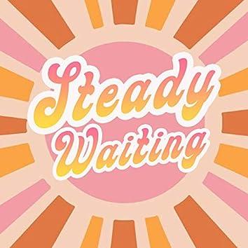 Steady Waiting