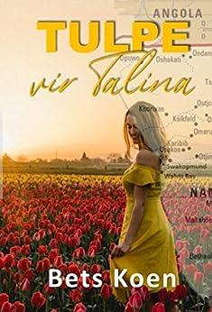Tulpe vir Talina (Afrikaans Edition) by [Bets Koen]