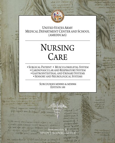Nursing Care: Surgical Patient, Musculoskeletal System, Cardiovascular and Respiratory System, Gastrointestinal and Urinary Systems, Sensory and Neurological Systems (English Edition)