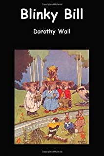 Blinky Bill by Wall, Dorothy (2010) Hardcover