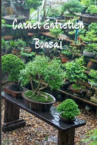 CARNET ENTRETIEN BONSAÏ: Carnet de suivi pour la culture et les soins des bonsaïs | Carnet de Planification d
