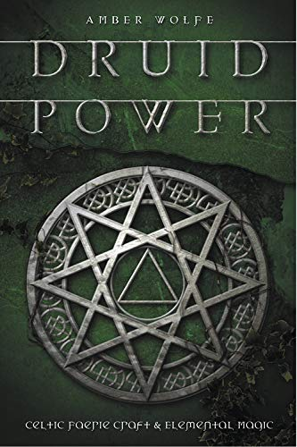 Druid Power: Celtic Faerie Craft & Elemental Magic