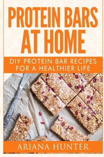 Protein Bars At Home: DIY Protein Bar Recipes For A Healthier Life