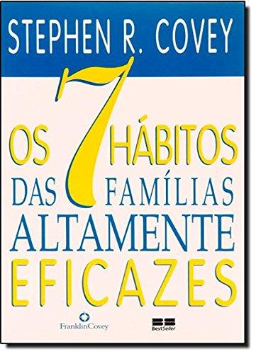 7 HÁBITOS DAS FAMILIAS ALTAMENTE EFICAZES, OS