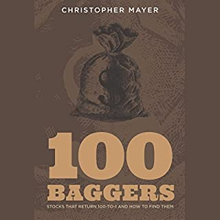 100 Baggers     Stocks That Return 100-to-1 and How to Find Them              Written by:                                                                                                                                 Christopher W. Mayer                               Narrated by:                                                                                                                                 Tom Jacobs                      Length: 6 hrs and 19 mins     4 ratings     Overall 4.8
