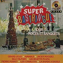 Super Bastringue (Pour Noces et Banquets)