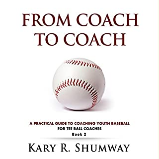 A Practical Guide for Coaching Youth Baseball: For Tee Ball Coaches audiobook cover art
