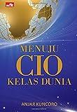 Menuju CIO Kelas Dunia (Indonesian Edition)