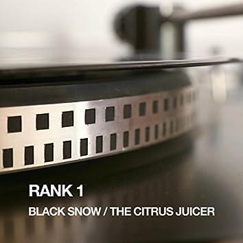 Black Snow / The Citrus Juicer