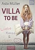 Villa to be: Liebe, Kunst und Chaos