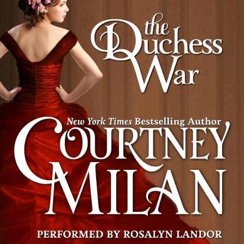The Duchess War     The Brothers Sinister, Book 1              By:                                                                                                                                 Courtney Milan                               Narrated by:                                                                                                                                 Rosalyn Landor                      Length: 11 hrs and 3 mins     1,331 ratings     Overall 4.2