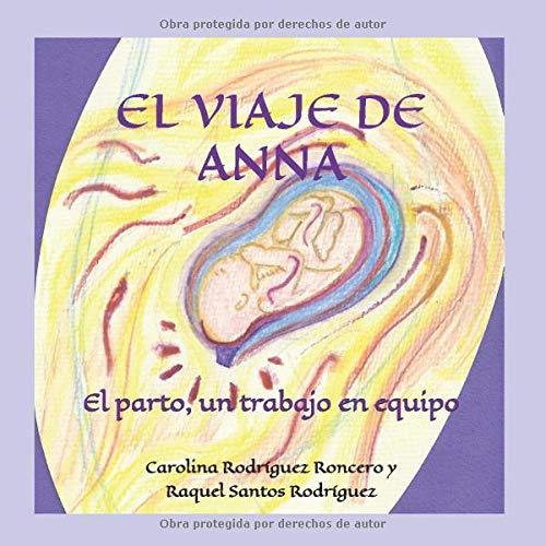 EL VIAJE DE ANNA: El parto, un trabajo en equipo (Reflejos Primitivos)