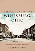 Sherwood Anderson's Winesburg, Ohio: With Variant Readings and Annotations