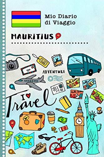 Mauritius Diario di Viaggio: Libro Interattivo Per Bambini per Scrivere, Disegnare, Ricordi, Quaderno da Disegno, Giornalino, Agenda Avventure – Attività per Viaggi e Vacanze Viaggiatore