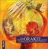 Das grosse Orakel-Buch: Für Liebe, Glück, Gesundheit, Geld