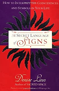 The Secret Language of Signs: How to Interpret the Coincidences and Symbols in Your Life by Denise Linn(1996-10-01)
