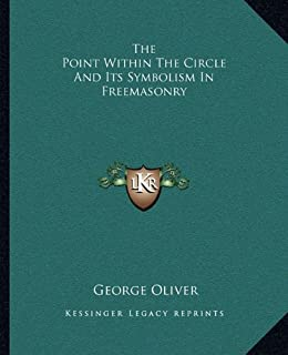 The Point Within the Circle and Its Symbolism in Freemasonry