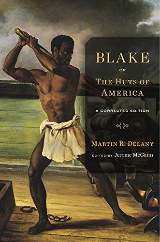 Delany, M: Blake; or, the Huts of America: A Corrected Edition