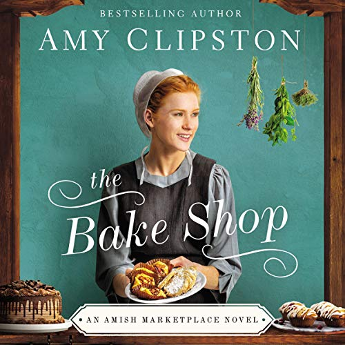 The Bake Shop     An Amish Marketplace Novel, Book 1              By:                                                                                                                                 Amy Clipston                           Length: 8 hrs and 8 mins     Not rated yet     Overall 0.0