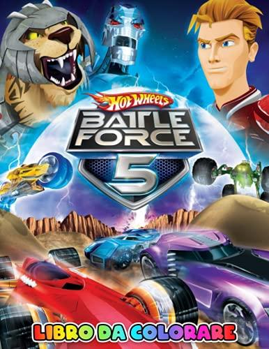 Hot Wheels Battle Force 5 Libro da colorare: Ottimo regalo per ragazzi, ragazzi e tutti i fan di Hot Wheels Battle Force 5