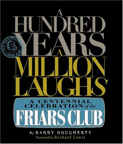Image OfA Hundred Years, A Million Laughs: A Centennial Celebration Of The Friars Club