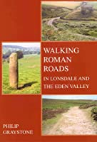 Walking Roman Roads in Lonsdale and the Eden Valley (Resource Paper S.)