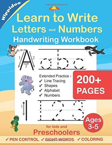 Learn to Write Letters and Numbers Workbook: Handwriting Practice for Kids Ages 3-5 and Preschoolers - Pen Control, Line Tracing, Shapes, Alphabet, Numbers, Sight Words: Pre K to Kindergarten