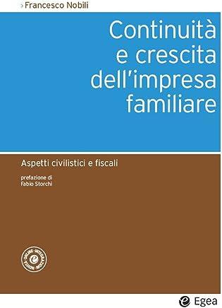 Continuità e crescita dellimpresa familiare: Aspetti civilistici e fiscali