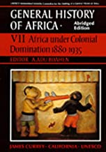 UNESCO General History of Africa, Vol. VII, Abridged Edition: Africa Under Colonial Domination 1880-1935