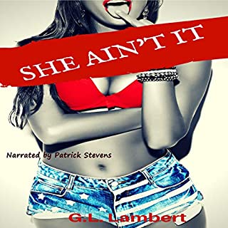 She Ain't It - Platinum Edition     How to Expose Damaged, Desperate, and Deceitful Women & Find Your Game Changer              By:                                                                                                                                 G. L. Lambert                               Narrated by:                                                                                                                                 Patrick Stevens                      Length: 11 hrs and 58 mins     7 ratings     Overall 5.0