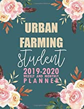 Urban Farming Student: 2019-2020 Weekly and Monthly Planner Academic Year with Class Timetable Exam Assignment Schedule Record School College University