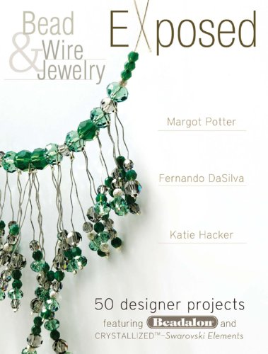 Bead And Wire Jewelry Exposed: 50 Designer Projects Featuring Beadalon And Swarovski (English Edition)