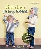 Stricken für Jungs & Mädels: Unkomplizierte Modelle für Babys & Kinder bis 12 Jahre