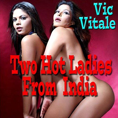Two Hot Ladies From India audiobook cover art