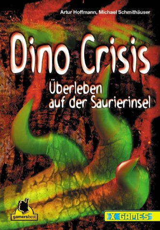 Ein Lösungsbuch zu Dino Crisis. Überleben auf der Saurierinsel (X-Games)