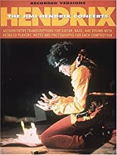 Hendrix: The Jimi Hendrix Concerts: Authoritative Transcriptions for Guitar, Bass, and Drums with Detailed Players' Notes and Photographs for Each Composition (Recorded Versions)