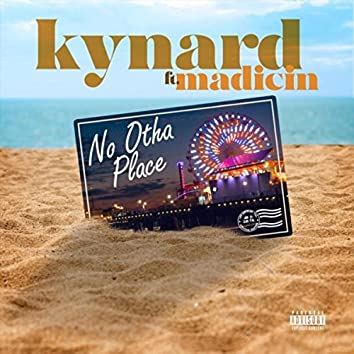 No Otha Place (feat. Madicin)
