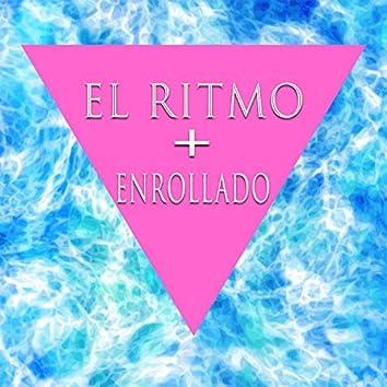 El Ritmo + Enrollado