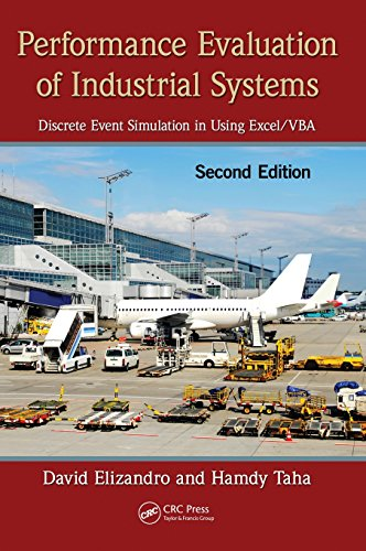 Performance Evaluation of Industrial Systems: Discrete Event Simulation in Using Excel/VBA, Second Edition