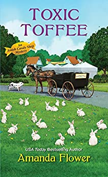 Toxic Toffee (An Amish Candy Shop Mystery Book 4) (English Edition) par [Amanda Flower]