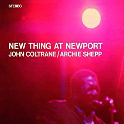 John Coltrane/Archie Shepp - New Thing at Newport