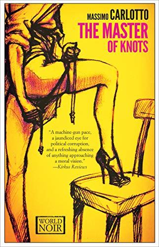 The Master of Knots (The Alligator Mysteries Book 2) by [Massimo Carlotto, Christopher Woodall]