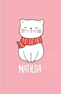 Matilda: Personalized Name Journal Notebook For Women Girls Name Called Matilda, Christmas Birthday Thanksgiving Mother Da...