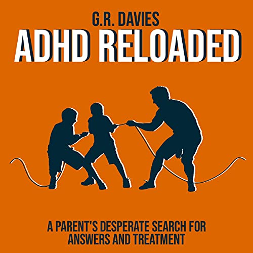 『ADHD Reloaded: A Parent's Desperate Search for Answers and Treatment』のカバーアート