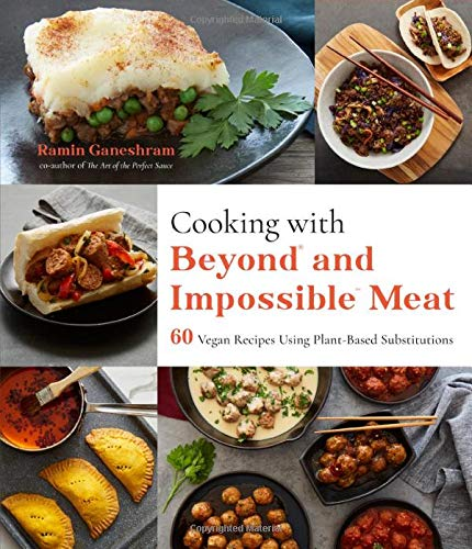 Cooking With Beyond and Impossible Meat: 60 Vegan Recipes Using Plant-based Substitutions