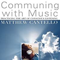 Communing With Music: Practicing the Art of Consci
